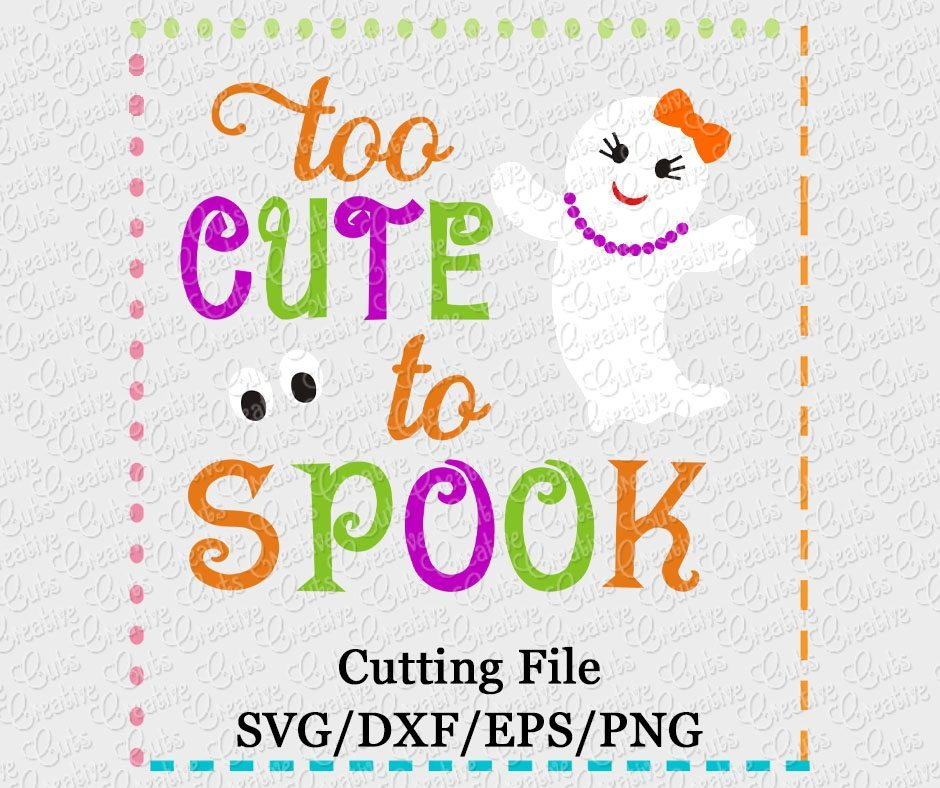Too Cute To Spook Svg Eps Dxf Png Creative Appliques