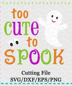 too-cute-to-spook-halloween-ghost-cut-file-svg-eps-dxf-cameo-silhouette-cricut-scan-n-cut