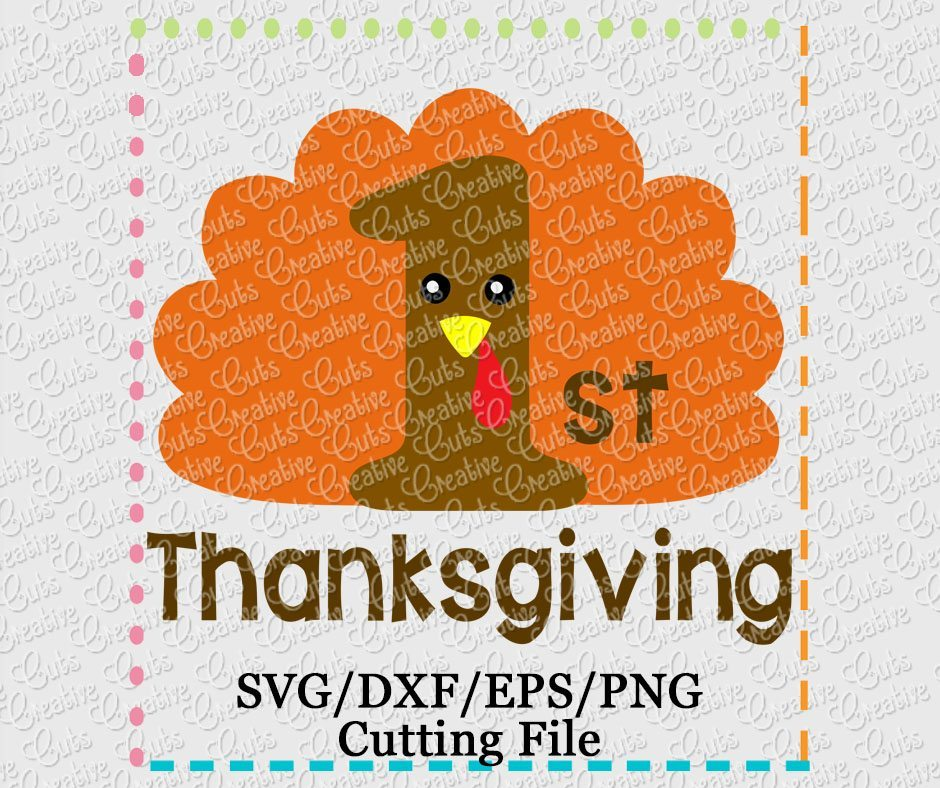 1st Thanksgiving Turkey Cutting File Svg Dxf Eps Creative Appliques