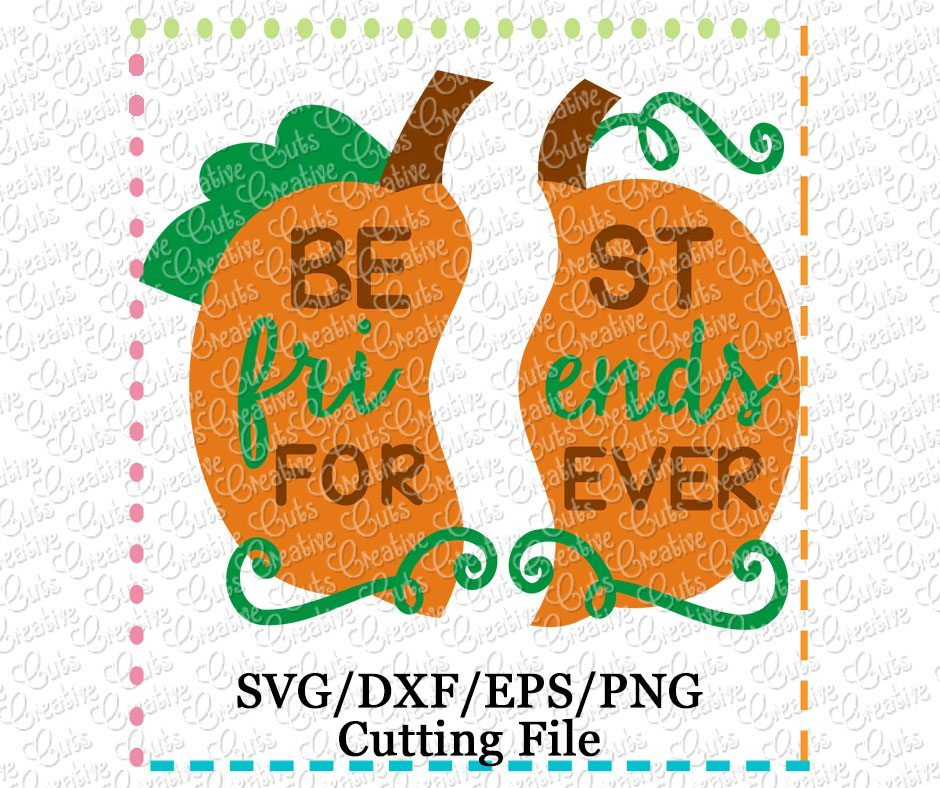 Best Friends Forever Pumpkin Cutting File Svg Dxf Eps Creative Appliques