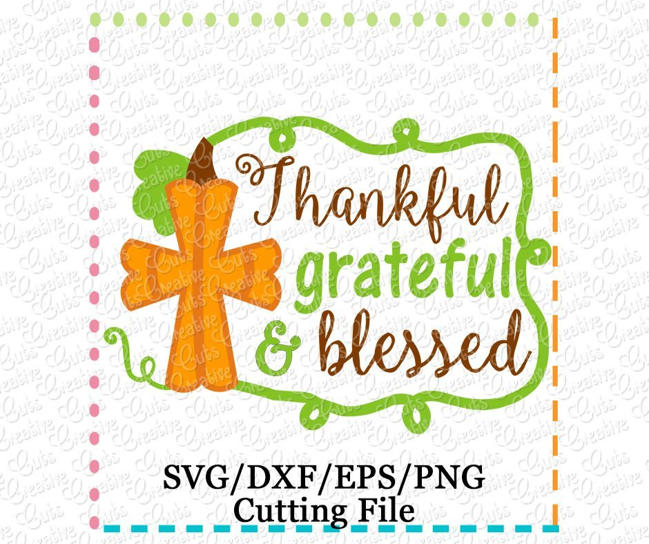 Thankful Grateful Blessed Cutting File Svg Dxf Eps Creative Appliques