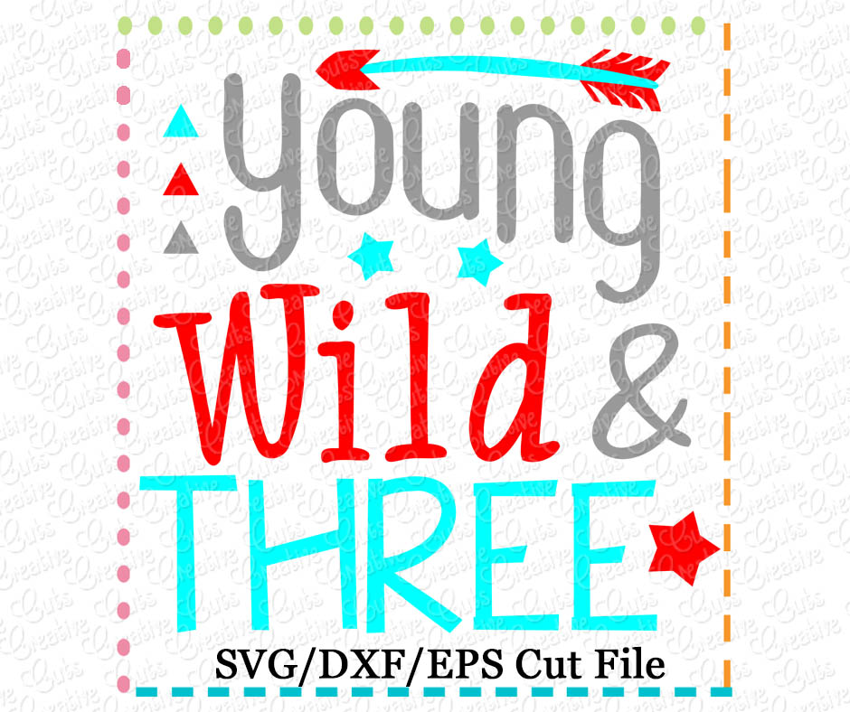 Young Wild Three Cutting File Svg Dxf Eps Creative Appliques