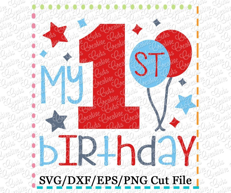 My 1st Birthday Cutting File Svg Dxf Eps Creative Appliques