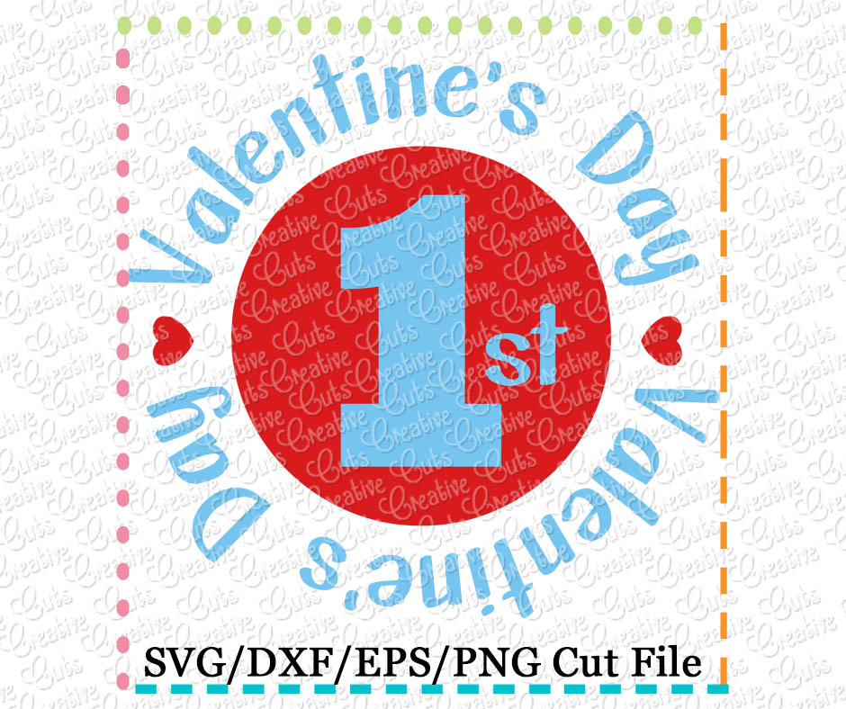1st Valentine S Day Cutting File Svg Dxf Eps Creative Appliques