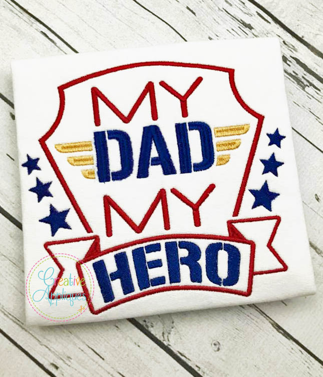My Dad My Hero Embroidery Creative Appliques