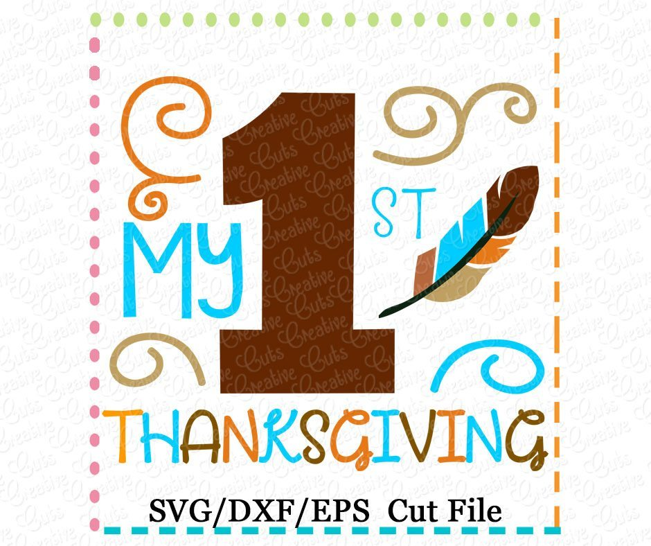 My 1st Thanksgiving Cutting File Svg Dxf Eps Creative Appliques