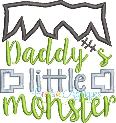 Daddy S Little Monster Applique Creative Appliques