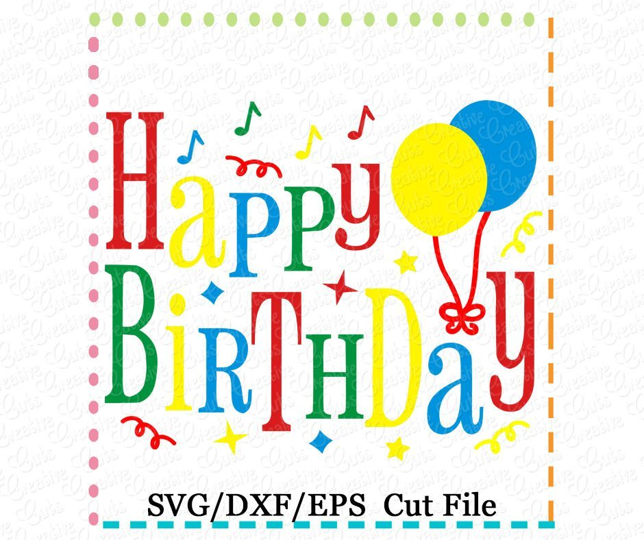 Happy Birthday Cutting File Svg Dxf Eps Creative Appliques