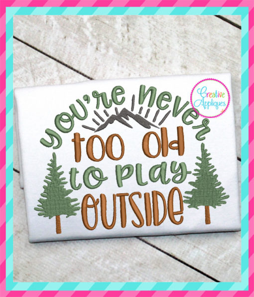 youre-never-too-old-to-play-outside-embroidery-applique-design-creative-appliques