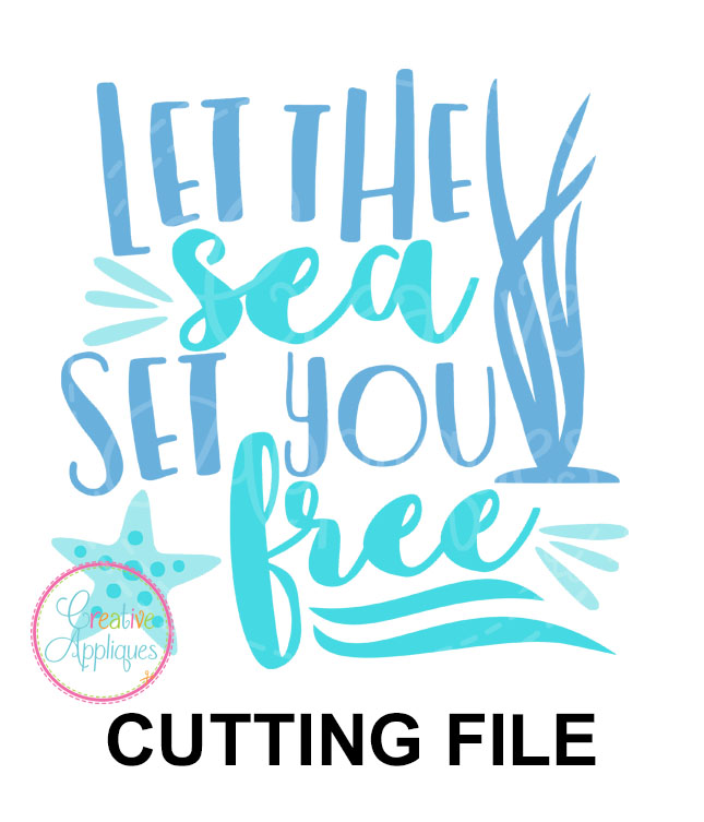 Let The Sea Set You Free Cutting File Svg Dxf Eps Creative Appliques