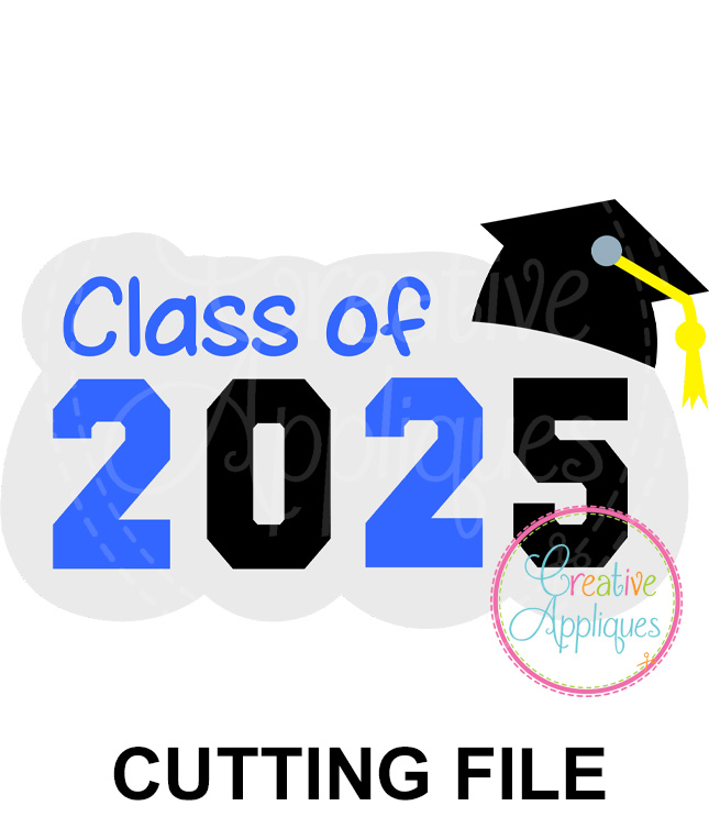 Class Of 2025 Cutting File Svg Dxf Eps Creative Appliques