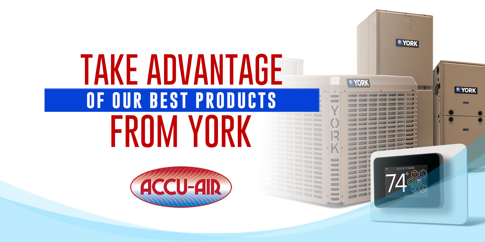 Take Advantage of Our Best Products from YORK