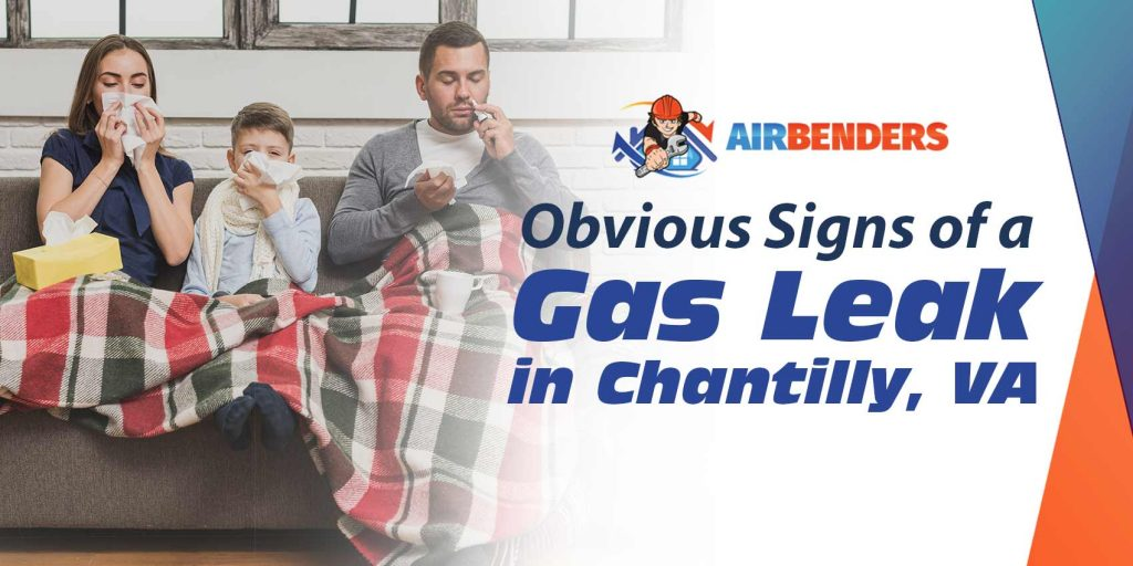 Obvious Signs of a Gas Leak in Chantilly, VA