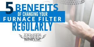 armor_5-benefits-of-changing-furnace-filter_web