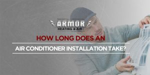 How Long Does An AC Installation Take?
