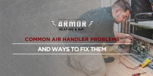 Common Air Handler Problems and Ways to Fix Them