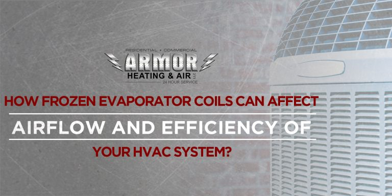 How Frozen Evaporator Coils Can Affect Airflow and Efficiency of Your HVAC System