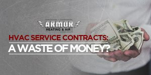 HVAC Service Contracts: A Waste of Money?