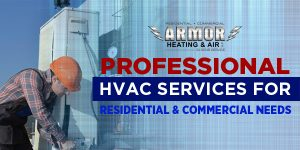 Professional HVAC Services for Residential & Commercial Needs