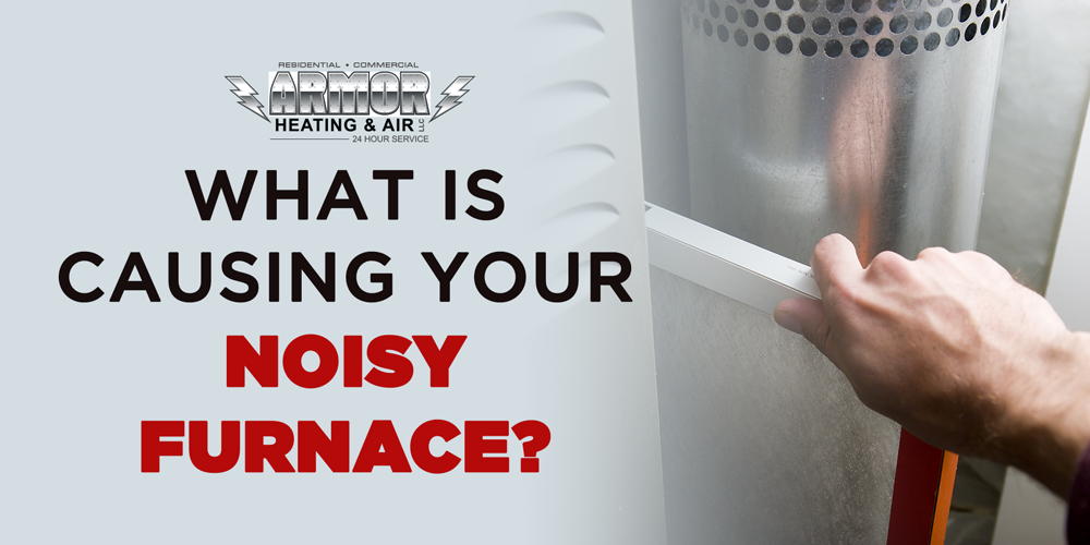 What Is Causing Your Noisy Furnace?