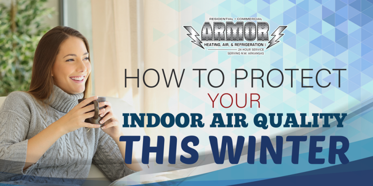 How To Protect Your Indoor Air Quality This Winter
