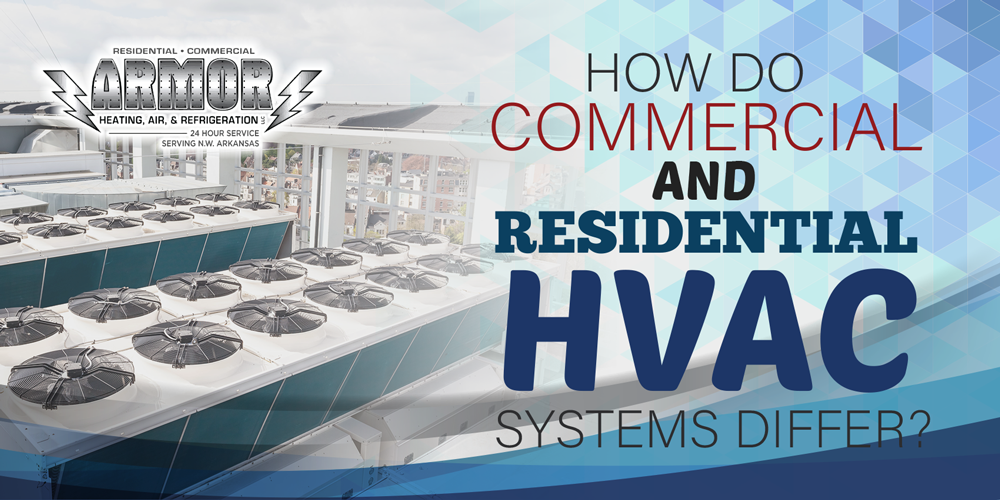 How Do Commercial And Residential HVAC Systems Differ?
