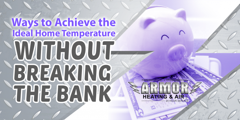 Ways to Achieve the Ideal Home Temperature (Without Breaking the Bank!)