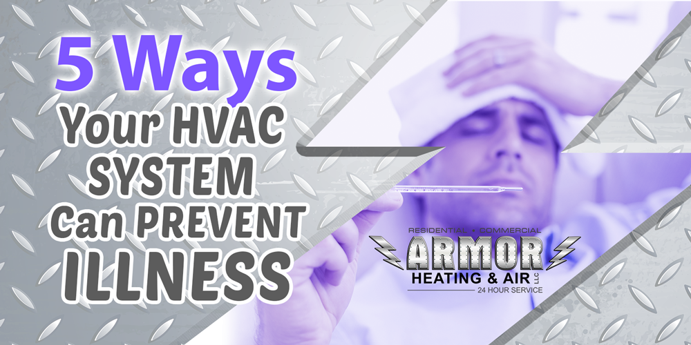 5 Ways Your HVAC System Can Prevent Illness