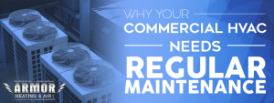 Why Your Commercial HVAC Needs Regular Maintenance