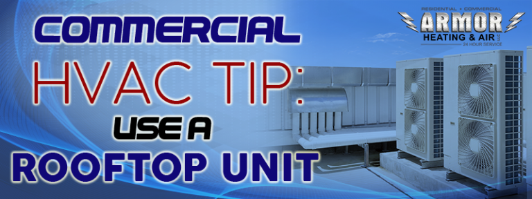 Commercial HVAC Tip: Use A Rooftop Unit