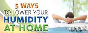 5 Ways To Lower Your Humidity At Home