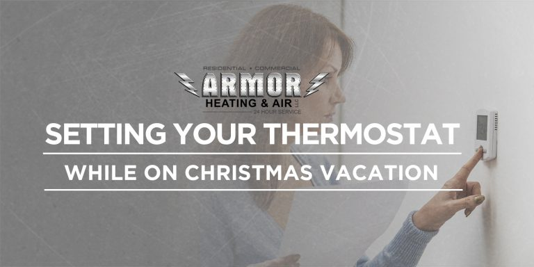 Setting Your Thermostat While on Christmas Vacation