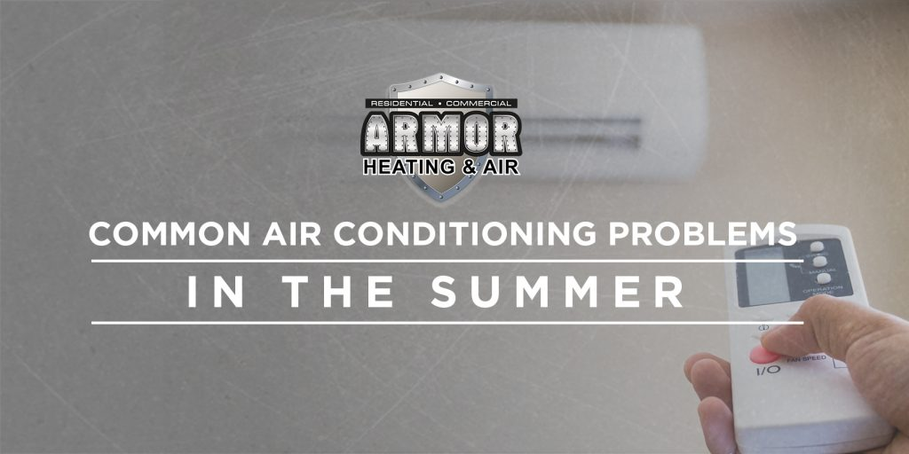 Common Air Conditioning Problems in the Summer