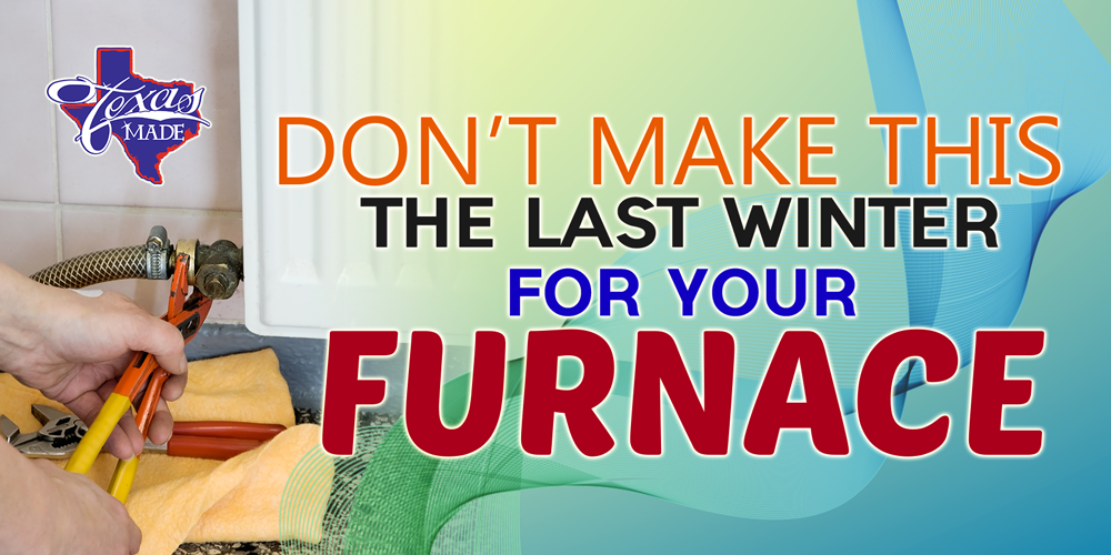 Don't Make This The Last Winter For Your Furnace