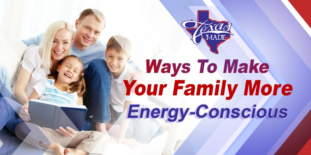 Ways To Make Your Family More Energy-Conscious