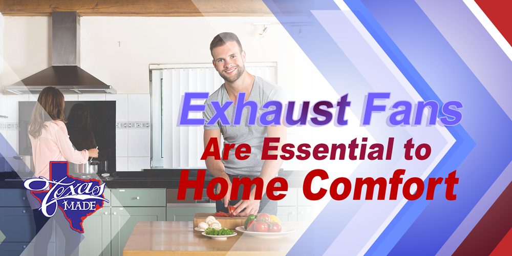 Exhaust Fans Are Essential to Home Comfort