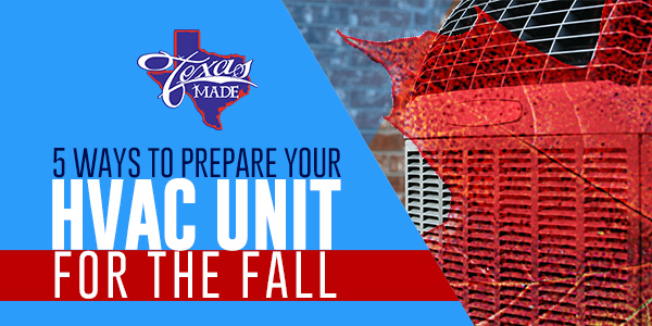 5 Ways to Prepare Your HVAC Unit For The Fall