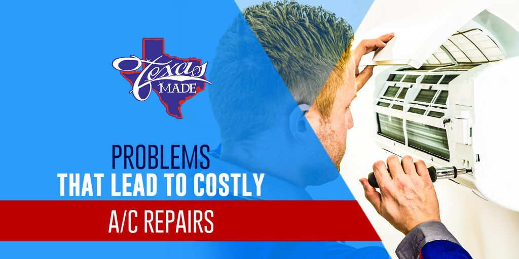 Problems that Lead to Costly A/C Repairs