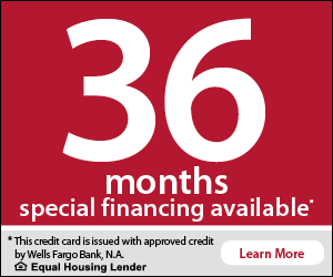 36 months special financing available. This credit card is issued with approved credit by Wells Fargo Bank, N.A. Equal Housing Lender. Learn More.