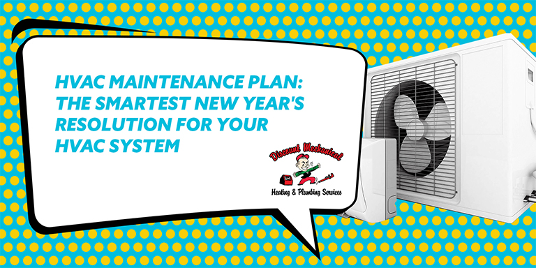 HVAC Maintenance Plan: The Smartest New Year's Resolution For Your HVAC System