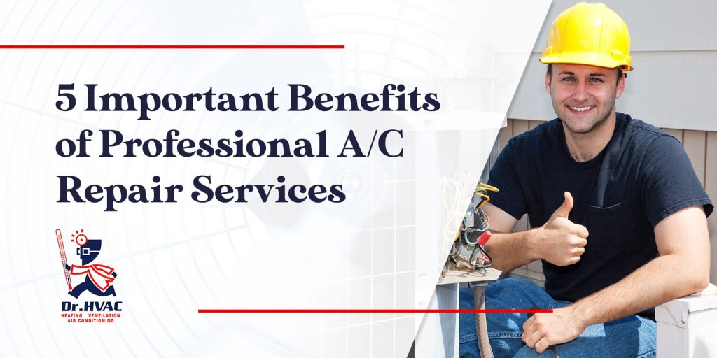 5 Important Benefits of Professional A/C Repair Services