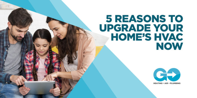 5 Reasons to Upgrade Your Homes HVAC Now