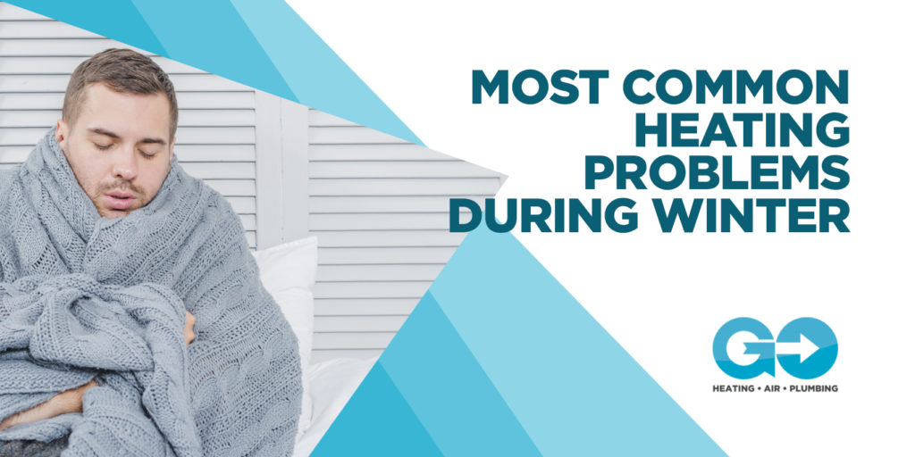 Most Common Heating Problems During Winter