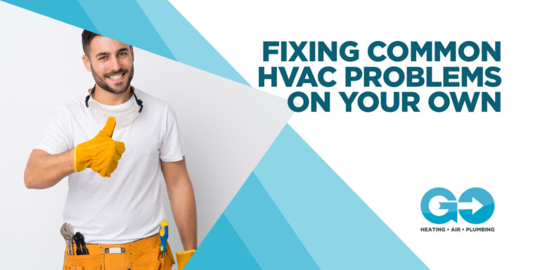 Fixing Common HVAC Problems on Your Own