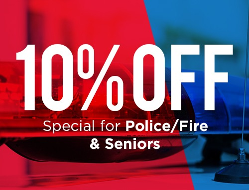 10% Off Special for Police/Fire Seniors