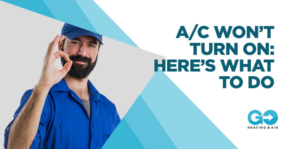 A/C Won't Turn On: Here's What to Do