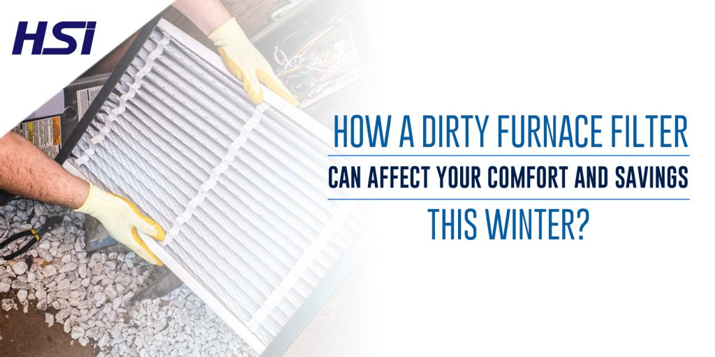 How a Dirty Furnace Filter Can Affect Your Comfort and Savings this Winter?