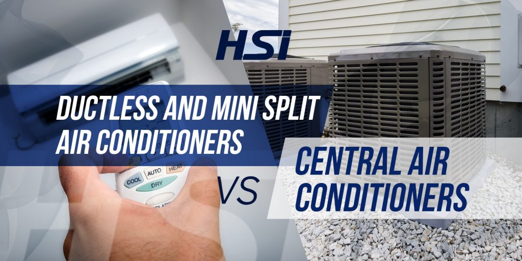 Ductless and Mini Split Air Conditioners vs Central Air Conditioners