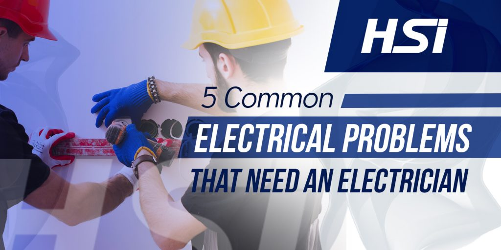 5 Common Electrical Problems That Need An Electrician