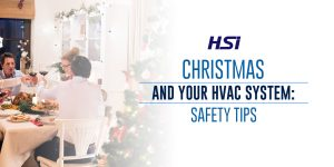 Christmas and Your HVAC System: Safety Tips